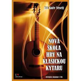 Veselý Jan Kuře: Nová škola hry na klasickou kytaru + CD
