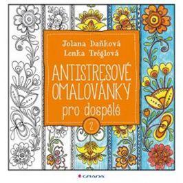 Daňková Jolana, Tréglová Lenka,: Antistresové omalovánky pro dospělé 2
