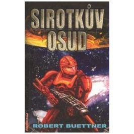 Buettner Robert: Sirotčinec 2 - Sirotkův osud