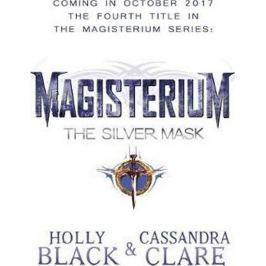 Black Holly, Clare Cassandra: Magisterium: The Silver Mask
