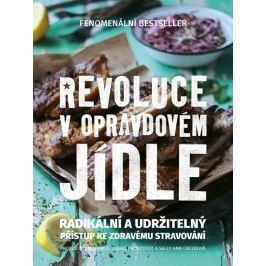 Noakes Tim, Creedová Sally-Ann,: Revoluce v opravdovém jídle - Radikální a udržitelný přístup ke zdr