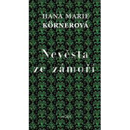 Körnerová Hana Marie: Nevěsta ze zámoří