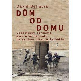 Bellavia David: Dům od domu - Vzpomínky seržanta americké pěchoty na druhou bitvu o Fallúdžu