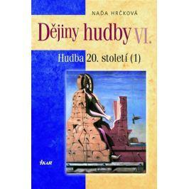 Hrčková Naďa: Dějiny hudby VI. - Hudba 20. století (1) (+ CD)