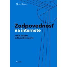 Husovec Martin: Zodpovednostˇ na internete podl´a českého a slovenského práva