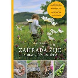 Blahušová Anita: Zahrada žije – Zahradničíme s dětmi