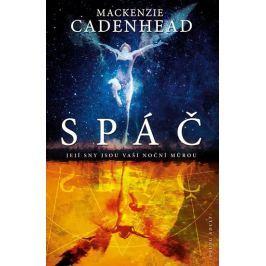 Cadenhead Mackenzie: Spáč - Její sny jsou vaší noční můrou