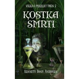 Andersen Kenneth Bogh: Válka o pekelný trůn 2 - Kostka smrti