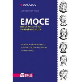 Poláčková Šolcová Iva: Emoce - Regulace a vývoj v průběhu života