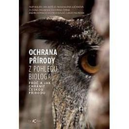 kolektiv autorů: Ochrana přírody - Proč a jak chránit českou přírodu