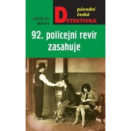 Beran Ladislav: 92. policejní revír zasahuje