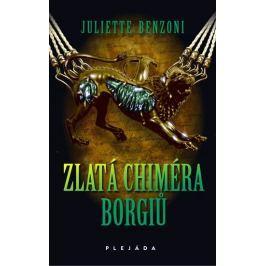 Benzoni Juliette: Zlatá chiméra Borgiů