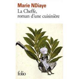 NDiaye Marie: La Cheffe, roman d´une cuisiniere