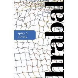 Hrabal Bohumil: Hrabal spisy 3 - novely