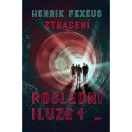 Fexeus Henrik: Poslední iluze: Ztracení