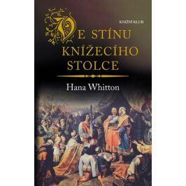 Whitton Hana: Ve stínu knížecího stolce
