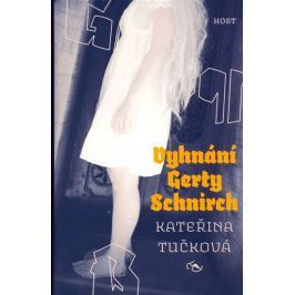 Tučková Kateřina: Vyhnání Gerty Schnirch