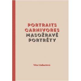 Linhartová Věra: Portraits carnivores / Masožravé portréty