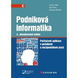 Gála Libor, Šedivá Zuzana, Pour Jan: Podniková informatika - Počítačové aplikace v podnikové a mezip