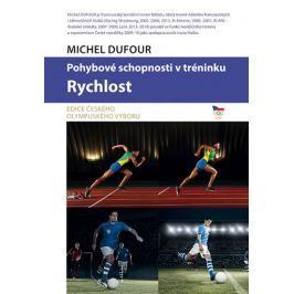 Dufour Michel: Pohybové schopnosti v tréninku - Rychlost