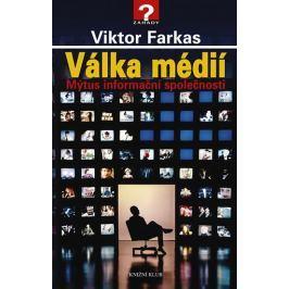 Farkas Viktor: Válka médií - Mýtus informační společnosti