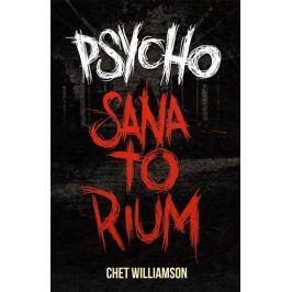 Williamson Chet: Psycho - Sanatorium