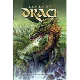 kolektiv: Legendy - Draci - Sbírka fantastických povídek