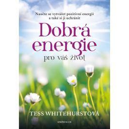 Whitehurstová Tess: Dobrá energie pro váš život