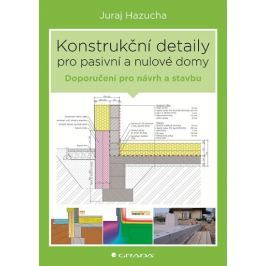 Hazucha Juraj, Bárta Jan: Konstrukční detaily pro pasivní a nulové domy
