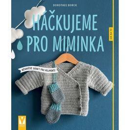 Borck Dorothee: Háčkujeme pro miminka - Měkoučké dárky pro nejmenší