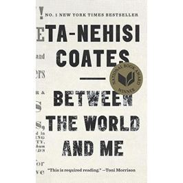 Coates Ta-Nehisi: Between the World and Me