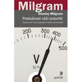 Milgram Stanley: Poslušnost vůči autoritě - Experiment, který zpochybnil lidskou přirozenost