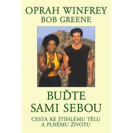 Winfrey Oprah, Greene Bob: Buďte sami sebou - Cesta ke štíhlému tělu a plnému životu