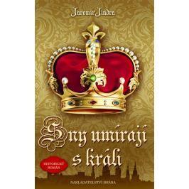 Jindra Jaromír: Sny umírají s králi
