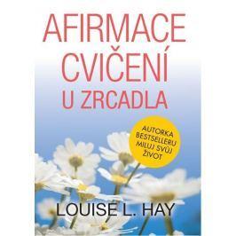 Hay Louise L.: Afirmace cvičení u zrcadla