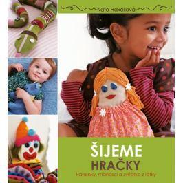 Haxellová Kate: Šijeme hračky - Panenky, maňásci a zvířátka z látky