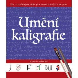 Lunnissová Vivien: Umění kaligrafie - Vše, co potřebujete vědět, plus dvacet krásných stylů psaní