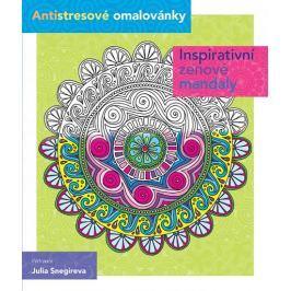 Snegireva Julia: Inspirativní zenové mandaly - Antistresové omalovánky