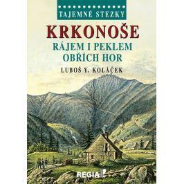 Koláček Luboš Y.: Tajemné stezky - Krkonoše - Rájem i peklem Obřích hor