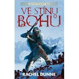 Dunne Rachel: Spoutaní bohové 1 - Ve stínu bohů