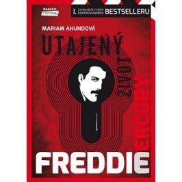 Ahundová Mariam: Freddie Mercury - Utajený život