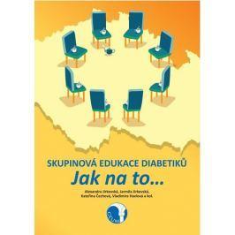 Jirkovská Alexandra: Skupinová edukace diabetiků - Jak na to…