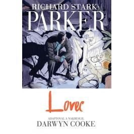 Stark Richard, Cooke Darwyn,: Parker - Lovec
