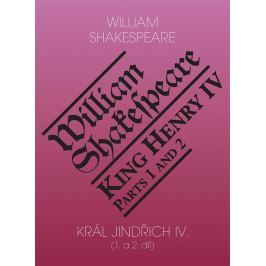 Shakespeare William: Král Jindřich IV. (1. a 2. díl) / King Henry IV. (Parts 1 and 2)