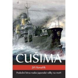 Kovařík Jiří: Cušima - Poslední bitva rusko-japonské války na moři
