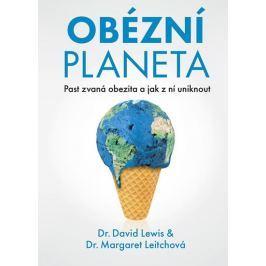 Lewis David, Leitchová Margaret,: Obézní planeta - Past zvaná obezita a jak z ní uniknout
