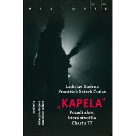 Kudrna Ladislav: Kapela - Pozadí operace, která stvořila Chartu 77