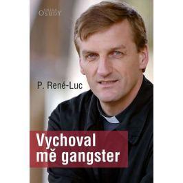 René-Luc Pére: Vychoval mě gangster