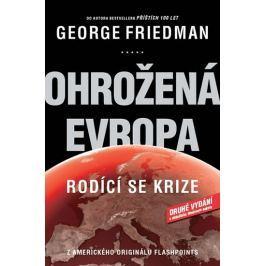 Friedman George: Ohrožená Evropa - Rodící se krize