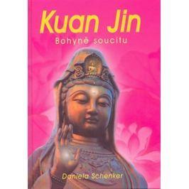 Daniela Schenker: Kuan Jin - Bohyně soucitu